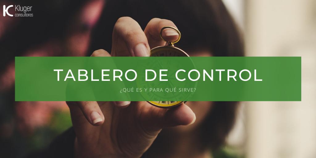 Kluger Consultores - Qué es un tablero de control